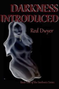 Darkness Introduced by Red Dwyer